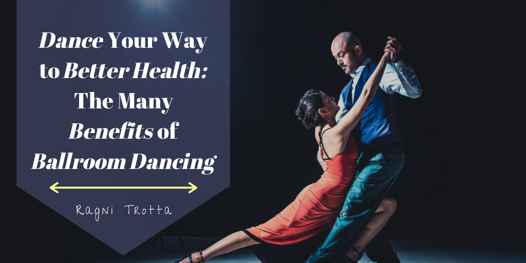 Dance Your Way to Better Health: The Many Benefits of Ballroom Dancing