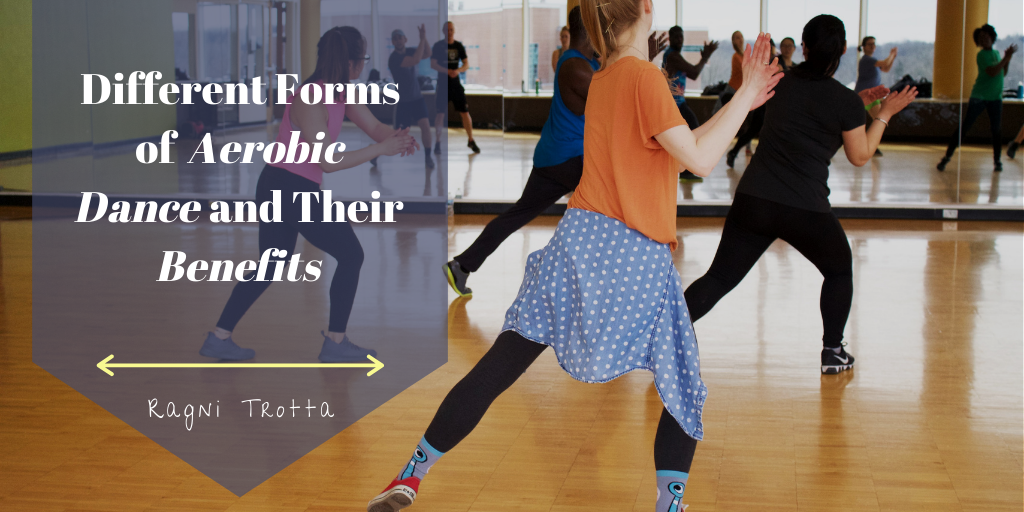 Different Forms of Aerobic Dance and Their Benefits