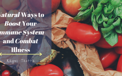 Natural Ways to Boost Your Immune System and Combat Illness
